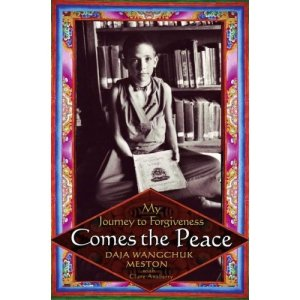 Comes the Peace: My Journey to Forgiveness Author: Daja Wangchuk Meston and Clare Ansberry