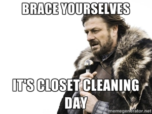 "...In my case, it's ""Closet cleaning month!"" Boo!"